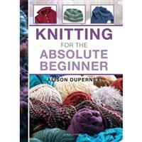 Knitting for the Absolute Beginner Book by Alison Dupernex SAVE 20%