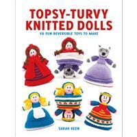 Topsy-Turvy Knitted Dolls Book by Sarah Keen