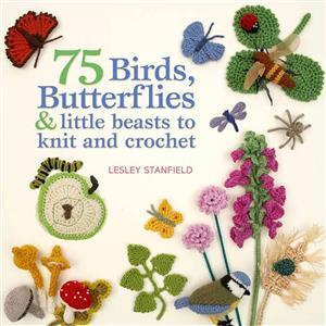 Birds, Butterflies & Little Beasts to Knit & Crochet Book by Lesley Stanfield SAVE 20%