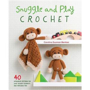 Snuggle & Play Crochet Book by Carolina Guzman Benitez