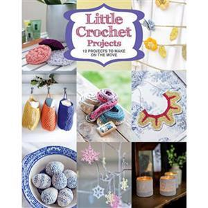 Little Crochet Projects Booklet SAVE 30%