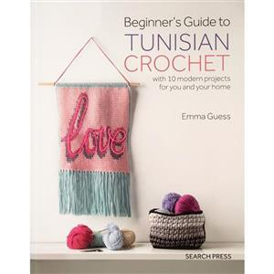 Beginners Guide to Tunisian Crochet Book by Emma Guess