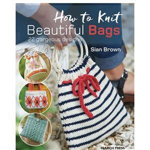 How to Knit Beautiful Bags Book by Sian Brown
