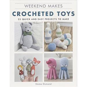 Weekend Makes Crocheted Toys By Emma Osmond